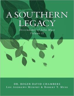 A Southern Legacy: Descendants of John Muse