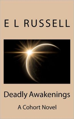 Deadly Awakenings: A Cohort Novel