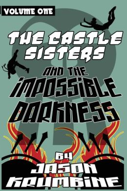 The Castle Sisters and the Impossible Darkness