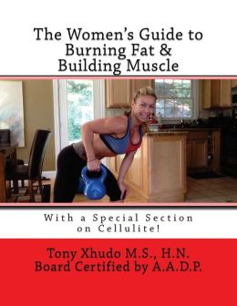 The Women's Guide to Burning Fat and Building Muscle