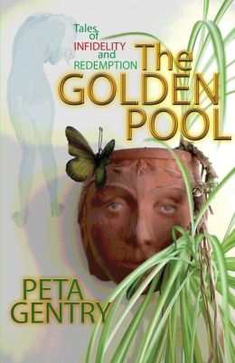 Tales of Infidelity and Redemption - the GOLDEN POOL