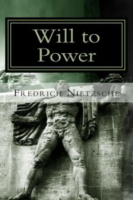 Will to Power: Attempt at a Revaluation of All Values