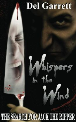 Whispers in the Wind: The Search for Jack the Ripper