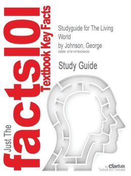 Studyguide for the Living World by Johnson, George, ISBN 9780078024177