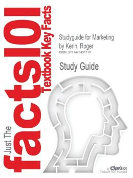 Studyguide for Marketing by Kerin, Roger, ISBN 9780078028892