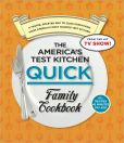 Book Cover Image. Title: The America's Test Kitchen Quick Family Cookbook:  A Faster, Smarter Way to Cook Everything from America's Most Trusted Test Kitchen, Author: America's Test Kitchen