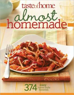 Almost Homemade: 374 Easy Home-Style Favorites