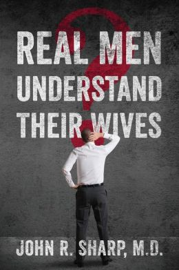 Real Men Understand Their Wives