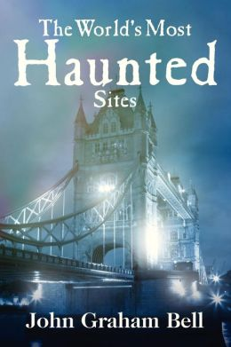 The World's Most Haunted Sites