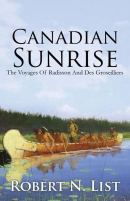 Canadian Sunrise: The Voyages of Radisson and Groseilliers