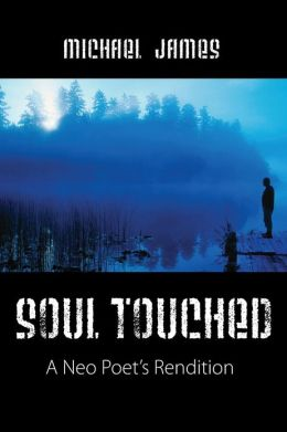 Soul Touched: A Neo Poet's Rendition