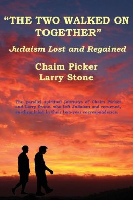 The Two Walked on Together: Judaism Lost and Regained