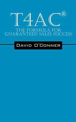 T4ac(r): The Formula for Guaranteed Sales Success