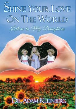 Shine Your Love on the World: Letters to My Daughters