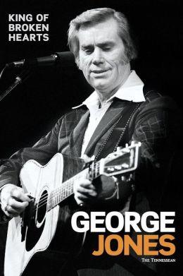 George Jones: King of Broken Hearts
