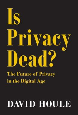 Is Privacy Dead?: The Future of Privacy in the Digital Age