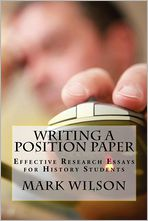Writing a Position Paper: Effective Research Essays for History Students