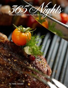365 Nights: Menus and Recipes for Every Night of the Year