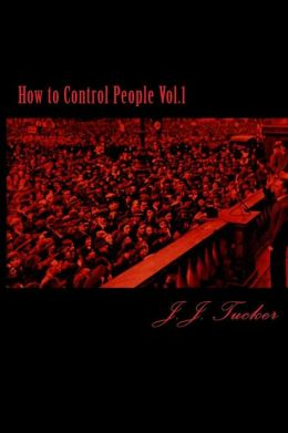 How to Control People Vol. 1
