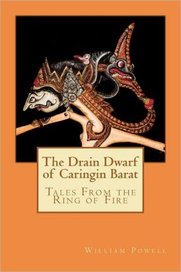 The Drain Dwarf of Caringin Barat: Tales from the Ring of Fire