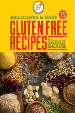 Delicious and Easy Gluten Free Recipes