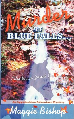 Murder at Blue Falls: The Horse Found the Body ...