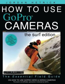 How to Use Gopro Cameras: the Surf Edition