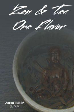 Zen and Tea One Flavor