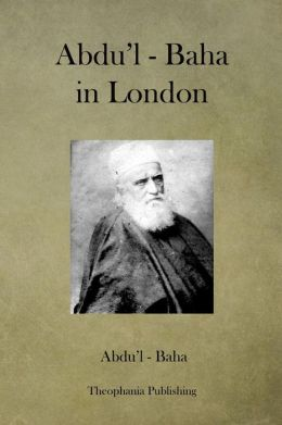 Abdu'l - Baha in London