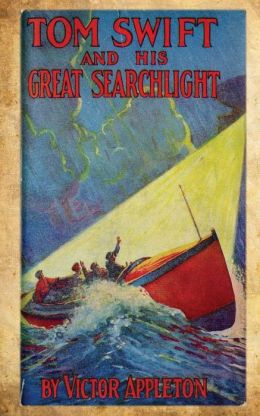 Tom Swift and His Great Searchlight: Or on the Border for Uncle Sam
