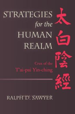 Strategies for the Human Realm: Crux of the T'Ai-Pai Yin-Ching