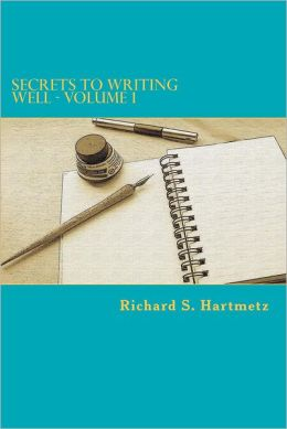 Secrets to Writing Well - Volume 1