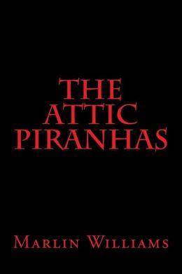 The Attic Piranhas