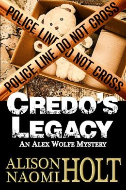 Credo's Legacy: An Alexandra Wolfe Mystery Book Two
