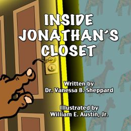 Inside Jonathan's Closet Dr. Vanessa B. Sheppard, Tanya R. Liverman and William E. Austin Jr.