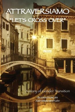 Attraversiamo, Let's Cross Over: A Story of Gender Transition