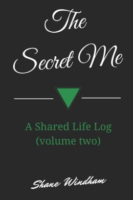 The Secret Me: a Shared Life Log (volume Two)