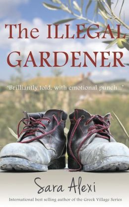 The Illegal Gardener: The Greek Village Series