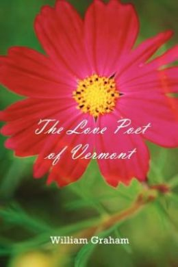 The Love Poet of Vermont