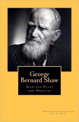 George Bernard Shaw: Selected Plays and Prefaces