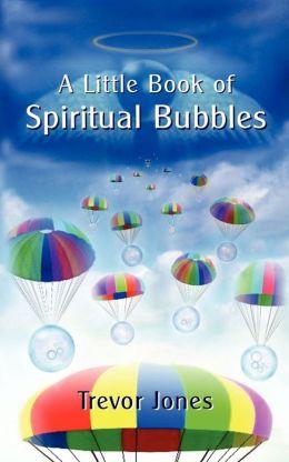 A Little Book of Spiritual Bubbles