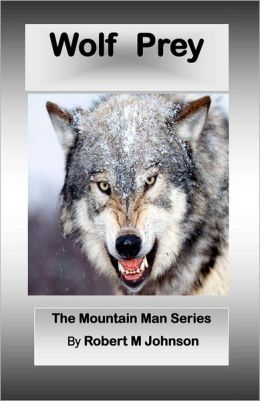 Wolf Prey: The Mountain Man Series