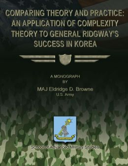 Comparing Theory and Practice - an Application of Complexity Theory to General Ridgway's Success in Korea