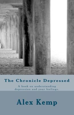 The Chronicle Depressed 2: A Book on Understanding Depression and Your Feelings.