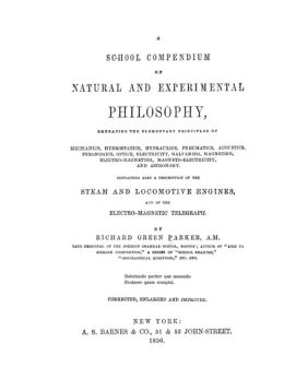 A School Compendium of Natural and Experimental Philosophy: The Textbook That Educated Thomas Alva Edison and Henry Ford