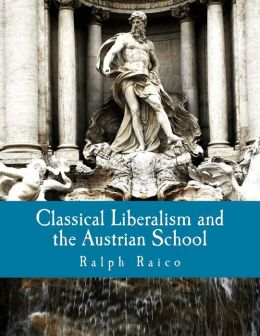 Classical Liberalism and the Austrian School (Large Print Edition)