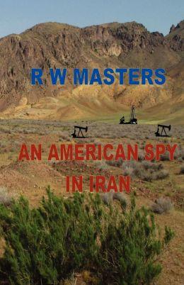An American Spy in Iran