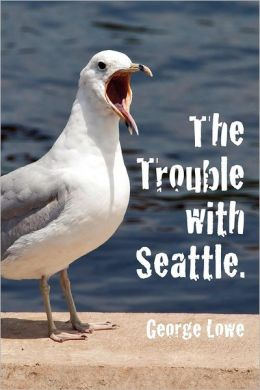 Trouble with Seattle