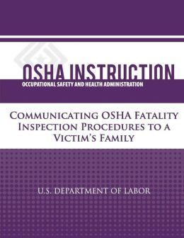 OSHA Instruction: Communicating OSHA Fatality Inspection Procedures to a Victim's Family