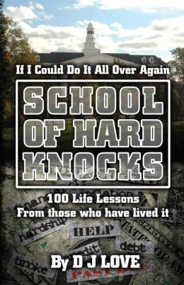 The School of Hard Knocks: If I Could Do It All Over Again